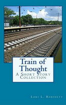 Train of Thought: A Short Story Collection