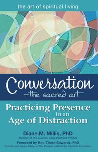 ConversationーTheSacredArtPracticingPresenceinanAgeofDistraction