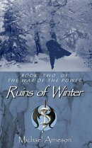 Ruins of Winter: Book 2 The War of the Power