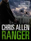 Ranger: The Alex Morgan Interpol Spy Thriller Series (A Novella)