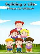 Building a Life: Virtues for Children