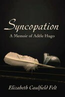 Syncopation: A Memoir of Adele Hugo
