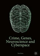 Crime, Genes, Neuroscience and Cyberspace