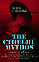 THE CTHULHU MYTHOS ? Complete Collection: The Children of the Night, The Black Stone, The Thing on the Roof…