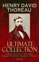 HENRY DAVID THOREAU - Ultimate Collection: 6 Books, 26 Essays & 60+ Poems, Including Translations. Biographi…