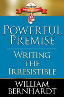 Powerful Premise: Writing the Irresistible