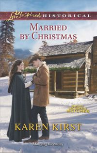 MarriedbyChristmas(Mills&BoonLoveInspiredHistorical)(SmokyMountainMatches,Book5)