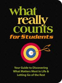 WhatReallyCountsforStudentsYourGuidetoDiscoveringWhat'sMostImportantinLifeandLettingGooftheRest