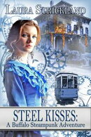 Steel Kisses: A Buffalo Steampunk Adventure