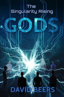 The Singularity Rising: Gods