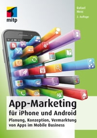 App-Marketingf?riPhoneundAndroidPlanung,Konzeption,VermarktungvonAppsimMobileBusiness
