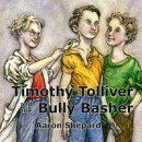 Timothy Tolliver and the Bully Basher