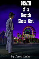 Death of a Kootch Show Girl