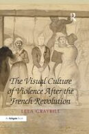 The Visual Culture of Violence After the French Revolution
