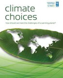 Climate Choices: How Should We Meet the Challenges of a Warming Planet