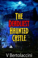 The Deadliest Haunted Castle