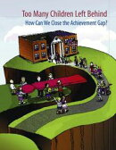 Too Many Children Left Behind: How Can We Close the Achievement Gap?