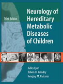 Neurology of Hereditary Metabolic Diseases of Children: Third Edition