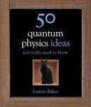 50 Quantum Physics Ideas You Really Need to Know