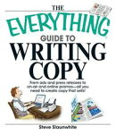 The Everything Guide To Writing Copy: From Ads and Press Release to On-Air and Online Promos--All You Need t…