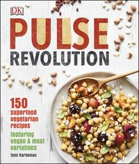 PulseRevolution150superfoodvegetarianrecipesfeaturingvegan&meatvariations