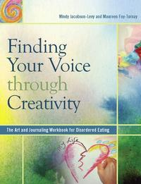 FindingYourVoiceThroughCreativityTheArtandJournalingWorkbookforDisorderedEating
