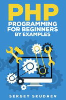 PHP Programming by Example for Beginners