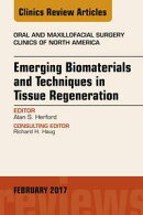 Emerging Biomaterials and Techniques in Tissue Regeneration, An Issue of Oral and Maxillofacial Surgery Clin…