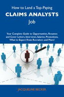 How to Land a Top-Paying Claims analysts Job: Your Complete Guide to Opportunities, Resumes and Cover Letter…