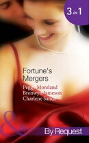 Fortune's Mergers: Merger of Fortunes / Back in Fortune's Bed / Fortune's Vengeful Groom (Mills & Boon By Re…