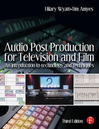 AudioPostProductionforTelevisionandFilmAnintroductiontotechnologyandtechniques