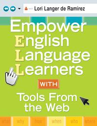 EmpowerEnglishLanguageLearnersWithToolsFromtheWeb