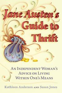 JaneAusten'sGuidetoThriftAnIndependentWoman'sAdviceonLivingwithinOne'sMeans