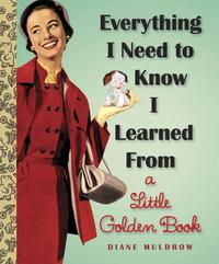 EverythingINeedToKnowILearnedFromaLittleGoldenBook