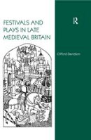 Festivals and Plays in Late Medieval Britain