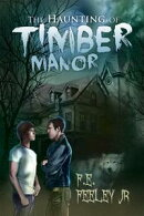 The Haunting of Timber Manor
