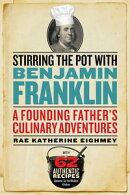 Stirring the Pot with Benjamin Franklin