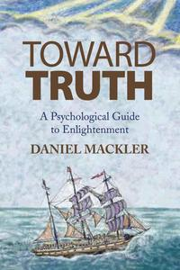 TowardTruthAPsychologicalGuidetoEnlightenment