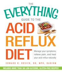TheEverythingGuidetotheAcidRefluxDietManageYourSymptoms,RelievePain,andHealYourAcidRefluxNaturally