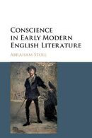 Conscience in Early Modern English Literature: Volume 1