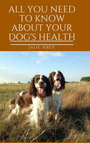 All You Need to Know About Your Dog's Health