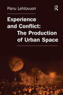 Experience and Conflict: The Production of Urban Space