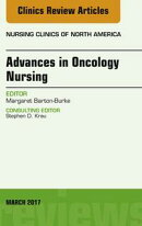 Advances in Oncology Nursing, An Issue of Nursing Clinics,