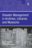 Disaster Management in Archives, Libraries and Museums