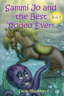 Sammi Jo and the Best Rodeo Ever!