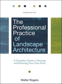 TheProfessionalPracticeofLandscapeArchitectureACompleteGuidetoStartingandRunningYourOwnFirm