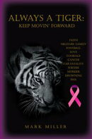 Always A Tiger: Keep Movin' Forward