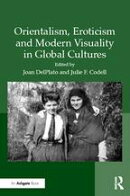 """Orientalism, Eroticism and Modern Visuality in Global Cultures """