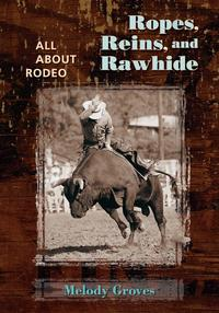Ropes,Reins,andRawhideAllAboutRodeo
