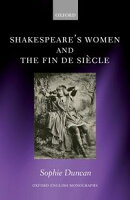 Shakespeare's Women and the Fin de Siècle